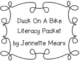 Duck On A Bike Literacy Packet