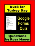 Duck for Turkey Day Google Forms Quiz Questions Digital Re