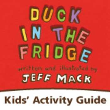 Duck in the Fridge Kids' Activity Guide Ages 3-7