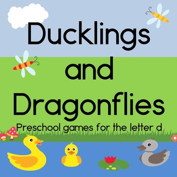 Ducklings and Dragonflies Preschool games for the letter D