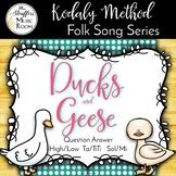 Ducks & Geese {Question/Answer} {High/Low} {Ta TiTi} {Sol Mi}
