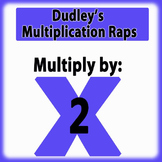 Dudley's Multiplication Raps: Multiply by 2's