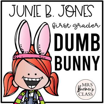 Dumb Bunny {Junie B. Jones, First Grader}