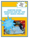 "Dumpster Diving Goldilocks and the ""Just Right"" Research Strategy"