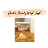 Dunkin Donuts Work Task