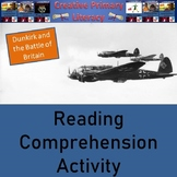 WWII Reading Comprehension Activity; Dunkirk and The Battle of Britain