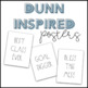 Dunn Inspired Classroom Posters