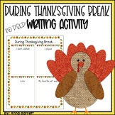 During Thanksgiving Break NO PREP Writing Activity