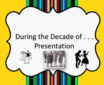 During the Decade Of . . . Presentation