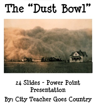 The Dust Bowl History Power Point (powerpoint)