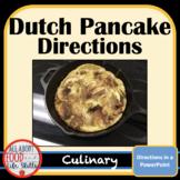 Dutch-Apple Pancakes PowerPoint Directions