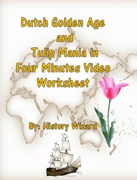 Dutch Golden Age and Tulip Mania in Four Minutes Video Worksheet
