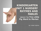 DuvalReads Unit1 Nursery Rhymes & Fables L5A ThisLittlePig