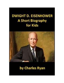 Dwight D. Eisenhower - A Short Biography for Younger Reader with Review Quiz