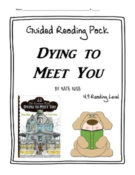 Dying to Meet You Guided Reading Packet