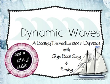 Dynamic Waves - A lesson in dynamic with Rowing & Skye Boat Song