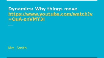 Dynamics: Why things move?