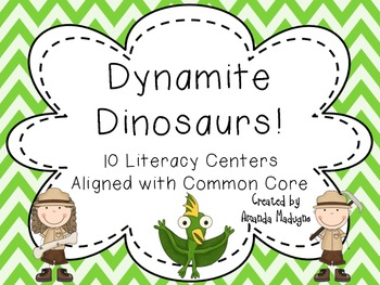 Dynamite Dinosaurs: 10 Common Core Aligned Literacy Centers