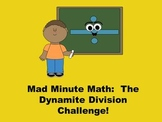 Dynamite Division Challenge - Mad Minute Math
