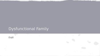 Dysfunctional family -ough