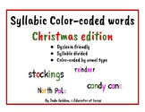 Dyslexia Friendly ~ Color-Coded Syllabic Words ~ Christmas Edition