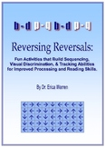 Dyslexia Reversing Reversals:Orton Gillingham, sequence & tracking