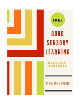 Dyslexia Screener: Free from Good Sensory Learning and Dr. Erica Warren