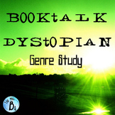 Dystopian Booktalk -  Independent Novel and Genre Study {C
