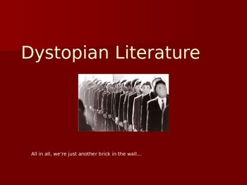 Dystopian Literature -- PowerPoint with video/picture links