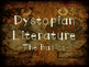 Dystopian Literature (The Basics)-Notes Presentation
