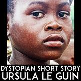 Dystopian Short Story Unit Plan: Ursula Le Guin & Social Justice