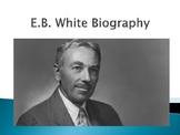 E.B. White Biography PowerPoint