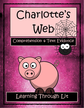 E.B. White CHARLOTTE'S WEB * Comprehension & Text Evidence