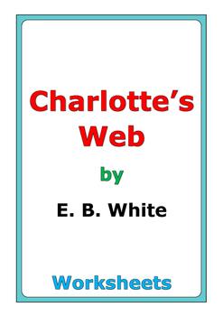"""E. B. White """"Charlotte's Web"""" worksheets"""