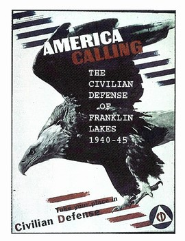 """America Calling-The Civilian Defense Of Franklin Lakes 1940-45"
