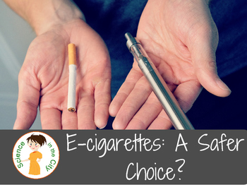 Science Article with Questions: E-Cigarettes: A Safer Choice?