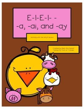 E-I-E-I a, ai, ay!!! Working with the long A sound