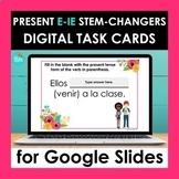 E-IE Stem changing Verbs Google Slides   Spanish Digital T