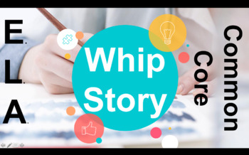 "E.L.A. Teach-A-Day ""Whip Story"" Common Core Plan/Presentation - Ready to Teach!"