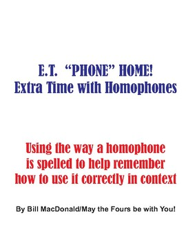 """E.T. """"PHONE"""" HOME  Learning to Spell Homophones by Playing with the Letters"""