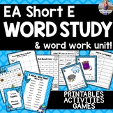 EA Short E Word Study & Word Work:  Activities and Printables!