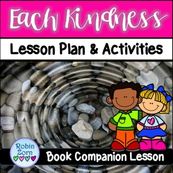 EACH KINDNESS Book Companion Lesson about BULLYING & being an UPSTANDER.