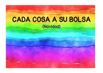 EACH THING TO ITS BAG. CADA COSA A SU BOLSA