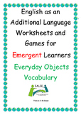 EAL / ESL/ EFl / ELL/ ELD Worksheets and Games for Emergent Learners