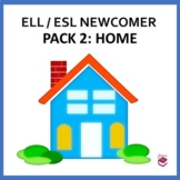 ELL / ESL Newcomer Pack 2: Home