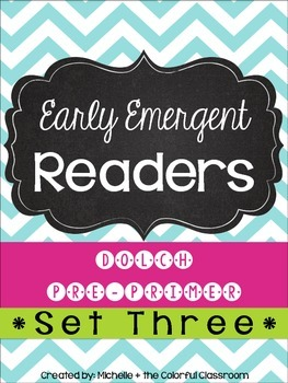 EARLY Emergent Readers: Dolch Pre-Primer Sight Words {{SET THREE}}