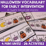 HALLOWEEN EARLY LITERACY & VOCABULARY FOR AUTISM & SPECIAL EDUCATION