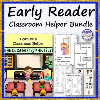 EARLY READER STORY BUNDLE I can be a Classroom Helper