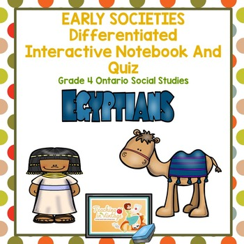 EARLY SOCIETIES Interactive Notebook- Grade 4 Ontario Social Studies