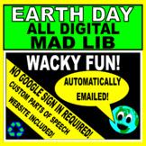 EARTH DAY ALL DIGITAL MAD LIB/ PARTS OF SPEECH-NO GOOGLE S